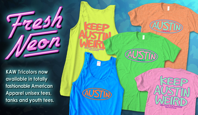 neon tees, fresh design, Keep Austin Weird, custom shirts, screen print